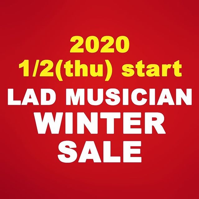 LAD MUSICIAN WINTER SALE /ラッドミュージシャン