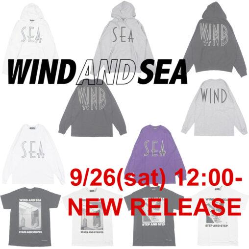 WIND AND SEA/ウィンダンシー新作9月26日(土)正午12時発売